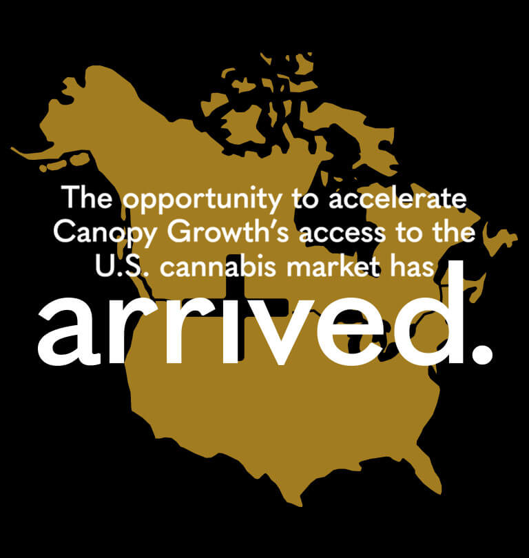 The opportunity to accelerate Canopy Growth's access to the U.S. cannabis market has arrived.