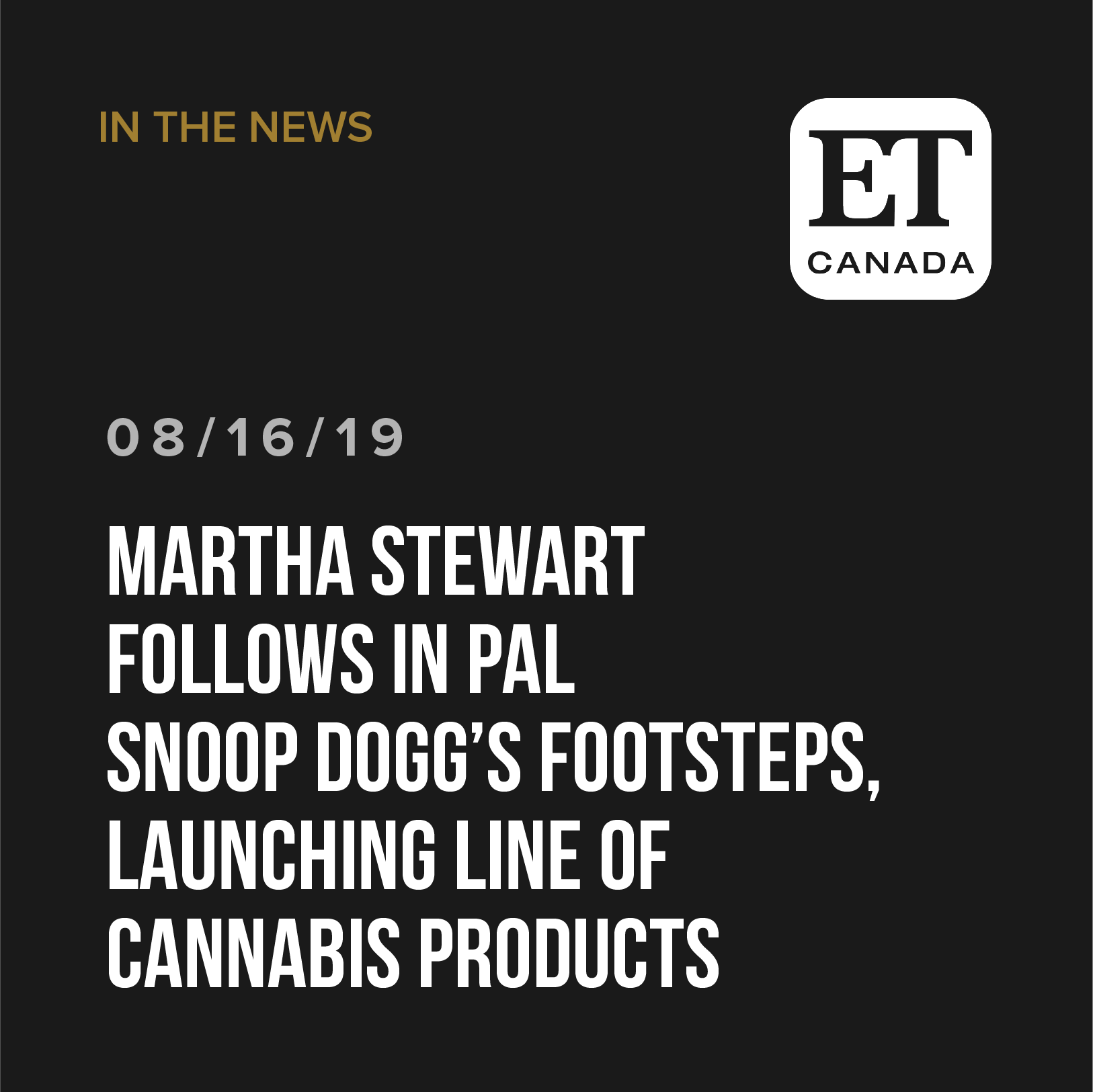 Martha Stewart Follows In Pal Snoop Dogg's Footsteps, Launching Line Of Cannabis Products