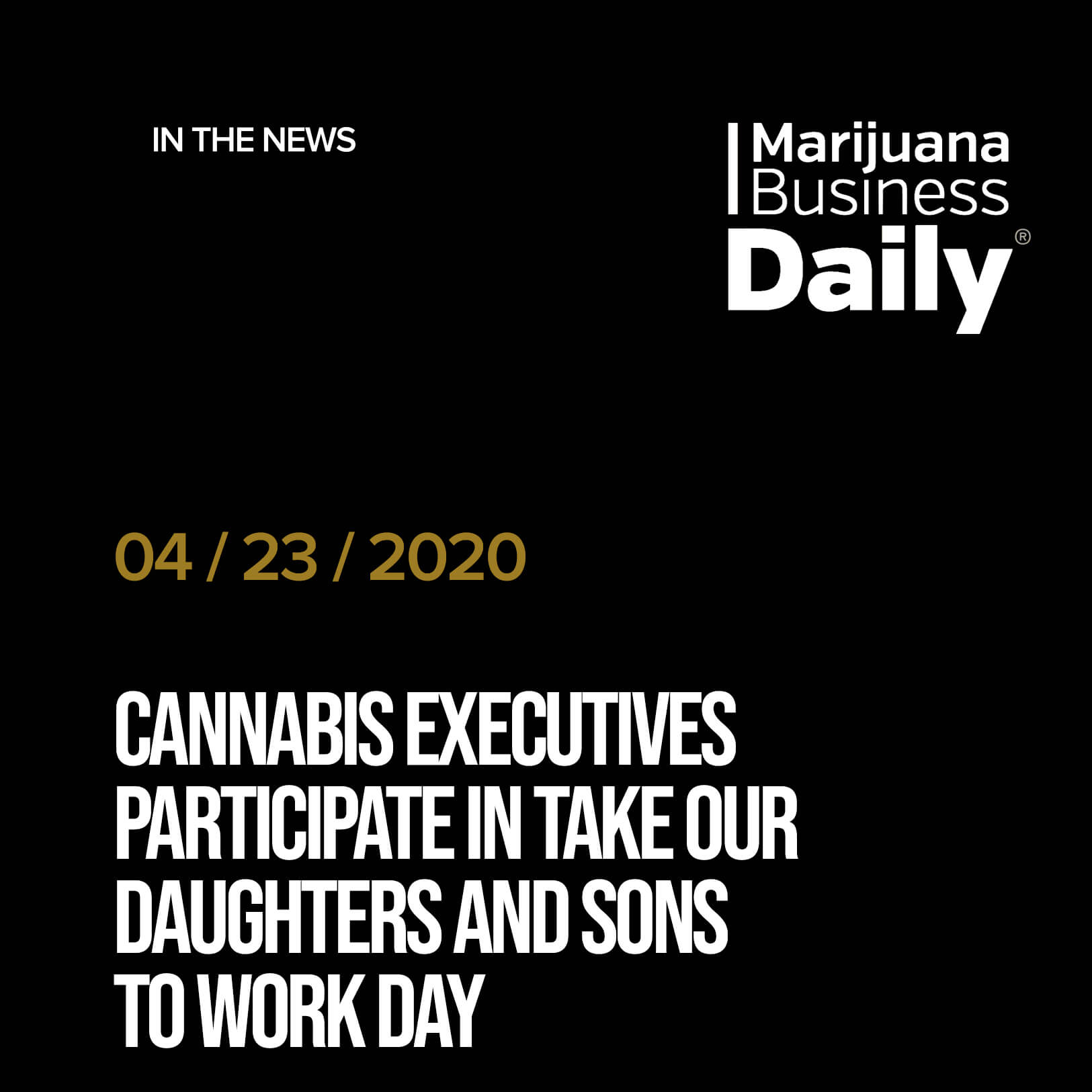 Cannabis executives participate in Take Our Daughters and Sons to Work Day