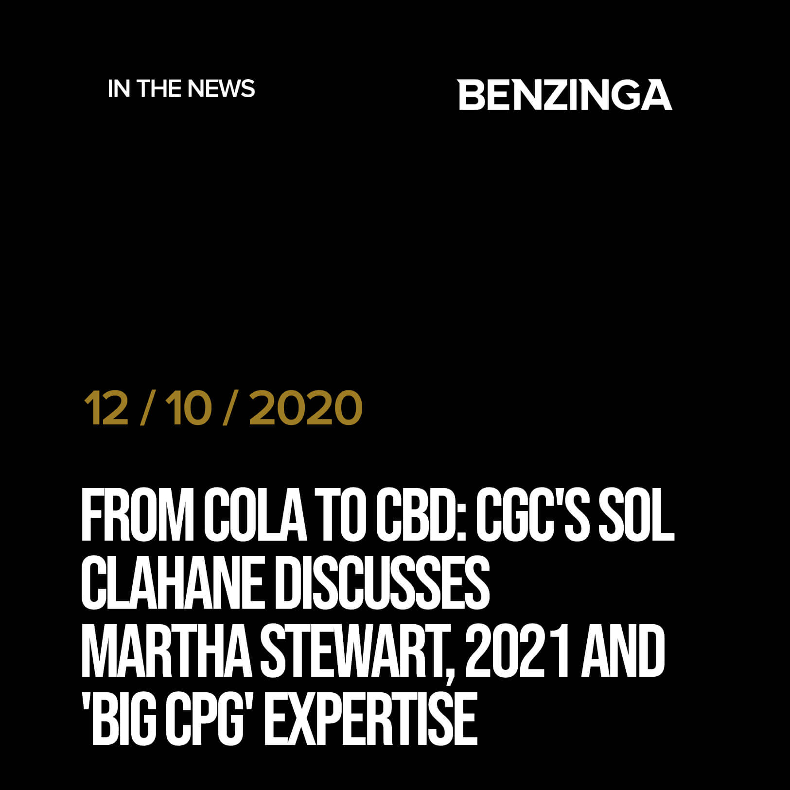 From Cola To CBD: CGC's Sol Clahane Discusses Martha Stewart, 2021 And 'Big CPG' Expertise