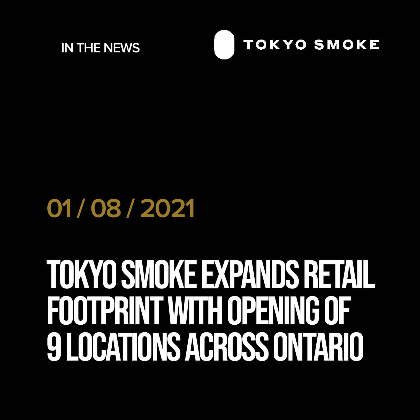 TOKYO Smoke Expands RETAIL FOOTPRINT WITH OPENING Of 9 LOCATIONS Across ONTARIO